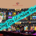 Tips Paling Jitu Mainkan Slot Online
